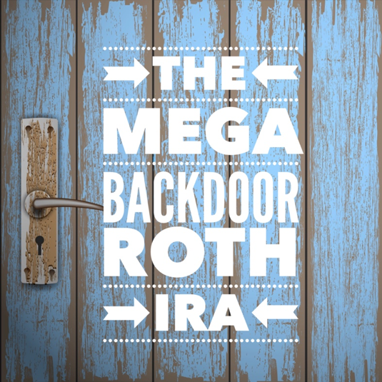 How I Took Advantage of a Mega Backdoor Roth IRA Without a