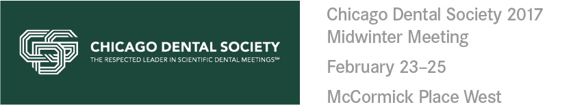 Chicago Dental Society 2017 Midwinter Meeting